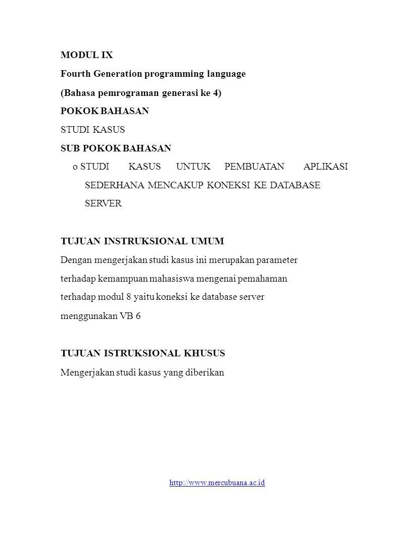 MODUL IX Fourth Generation programming language (Bahasa pemrograman generasi ke 4) POKOK BAHASAN STUDI KASUS SUB POKOK BAHASAN o STUDI KASUSUNTUKPEMBU