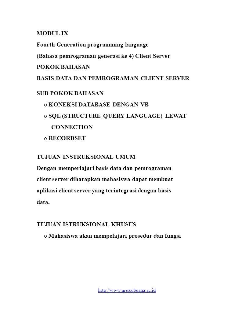 MODUL IX Fourth Generation programming language (Bahasa pemrograman generasi ke 4) Client Server POKOK BAHASAN BASIS DATA DAN PEMROGRAMAN CLIENT SERVE