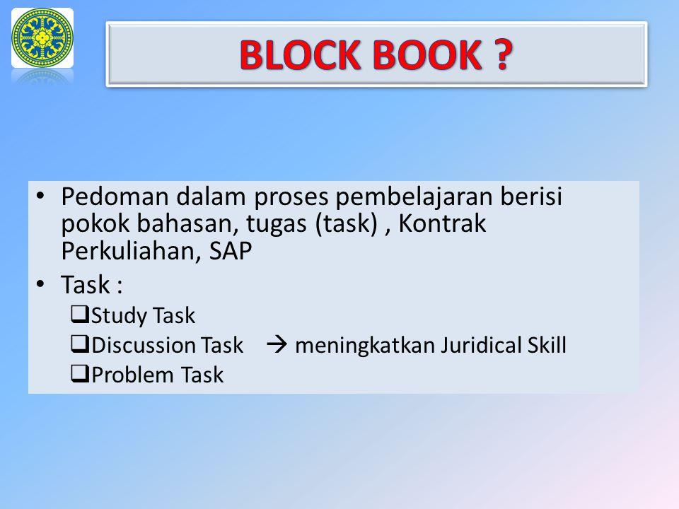 Pedoman dalam proses pembelajaran berisi pokok bahasan, tugas (task), Kontrak Perkuliahan, SAP Task :  Study Task  Discussion Task  meningkatkan Ju