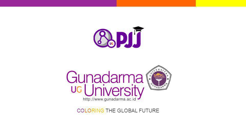 COLORING THE GLOBAL FUTURE | www.gunadarma.ac.id COLORING THE GLOBAL FUTURE