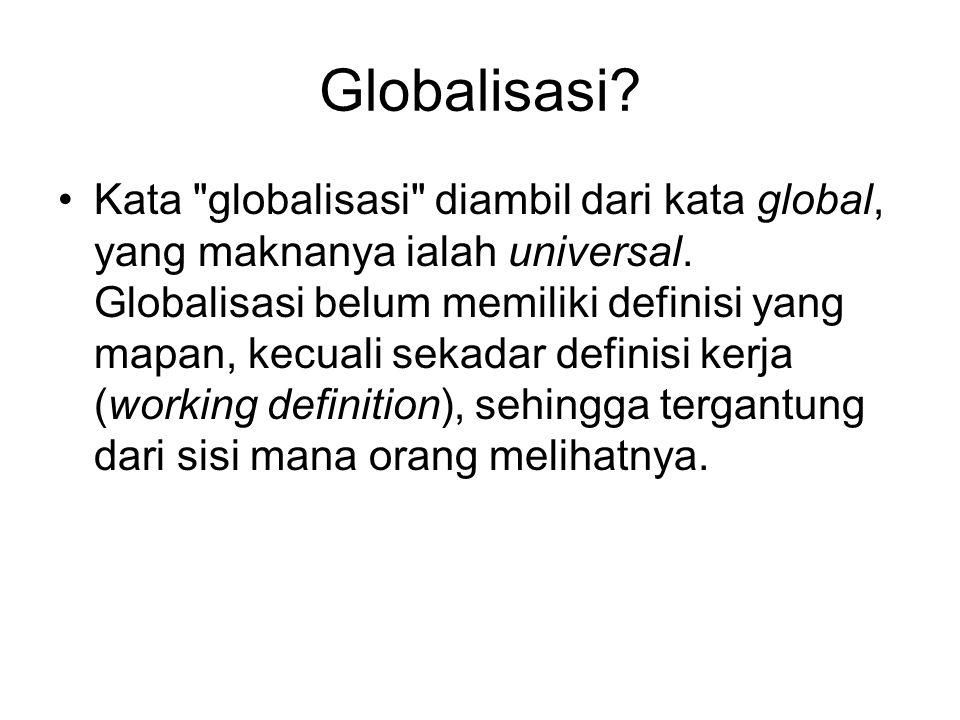 Globalisasi.Kata globalisasi diambil dari kata global, yang maknanya ialah universal.