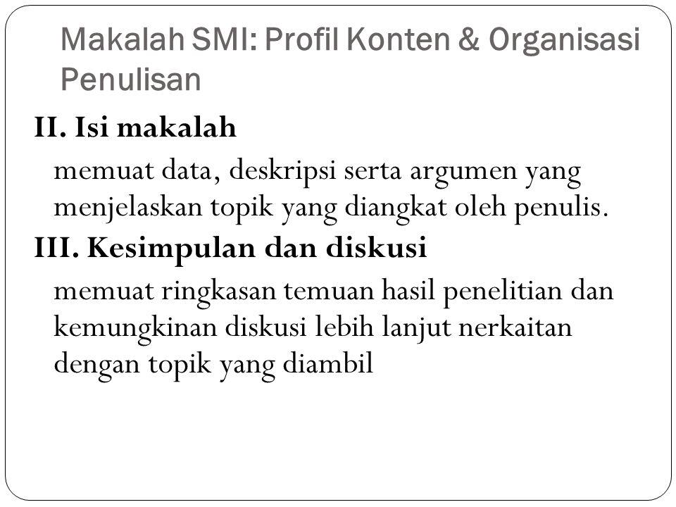 Makalah SMI: Profil Konten & Organisasi Penulisan II. Isi makalah memuat data, deskripsi serta argumen yang menjelaskan topik yang diangkat oleh penul