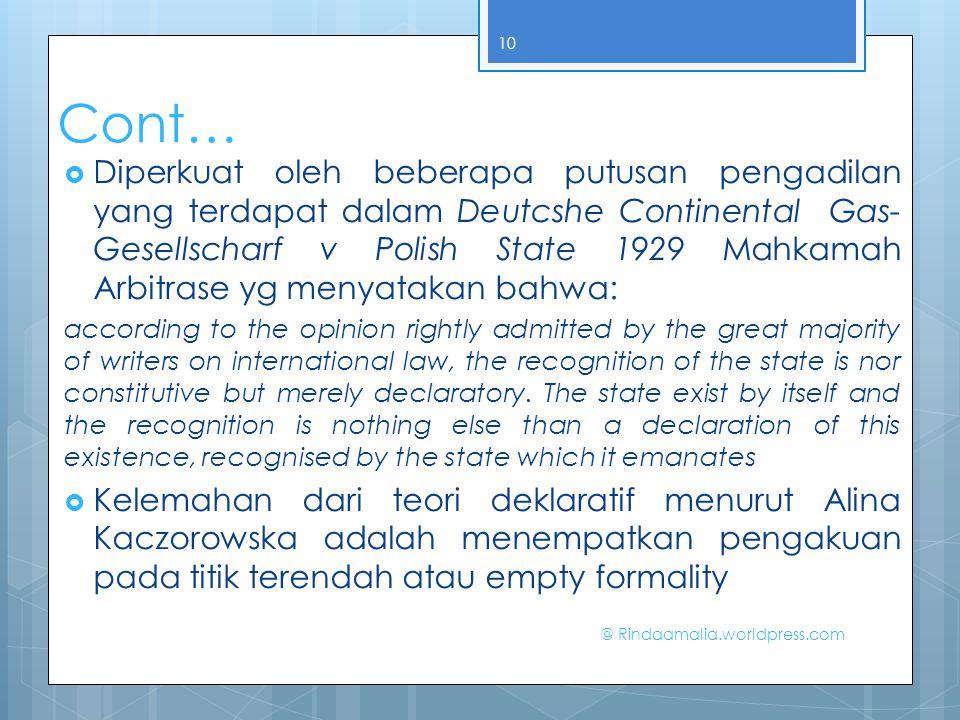 Cont…  Diperkuat oleh beberapa putusan pengadilan yang terdapat dalam Deutcshe Continental Gas- Gesellscharf v Polish State 1929 Mahkamah Arbitrase y