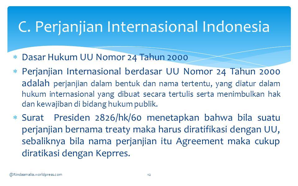  Dasar Hukum UU Nomor 24 Tahun 2000  Perjanjian Internasional berdasar UU Nomor 24 Tahun 2000 adalah perjanjian dalam bentuk dan nama tertentu, yang