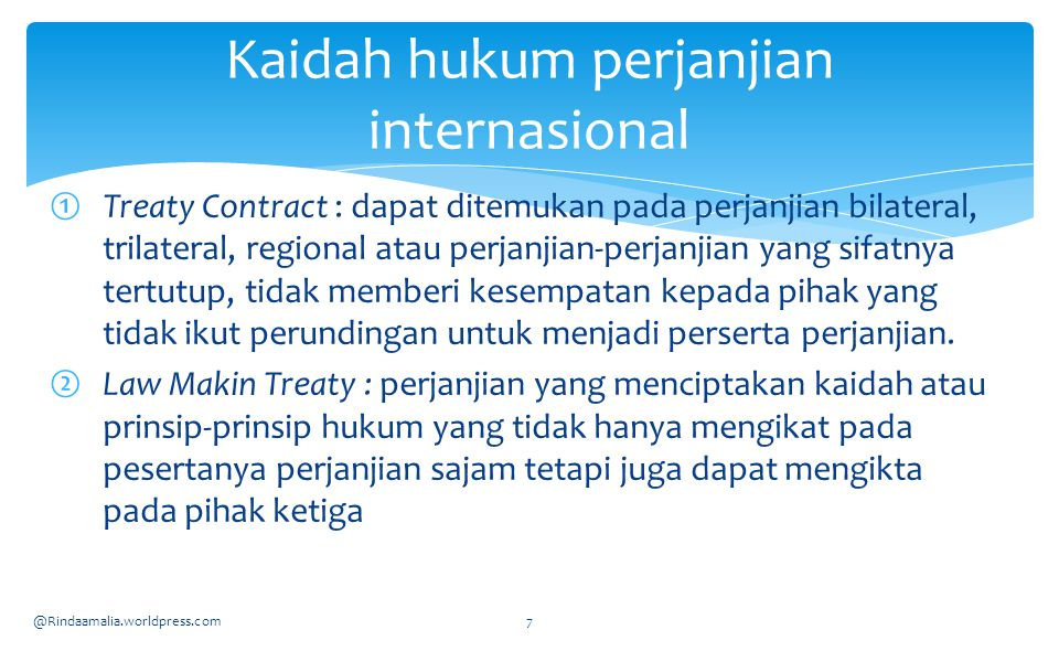 ①Treaty Contract : dapat ditemukan pada perjanjian bilateral, trilateral, regional atau perjanjian-perjanjian yang sifatnya tertutup, tidak memberi ke