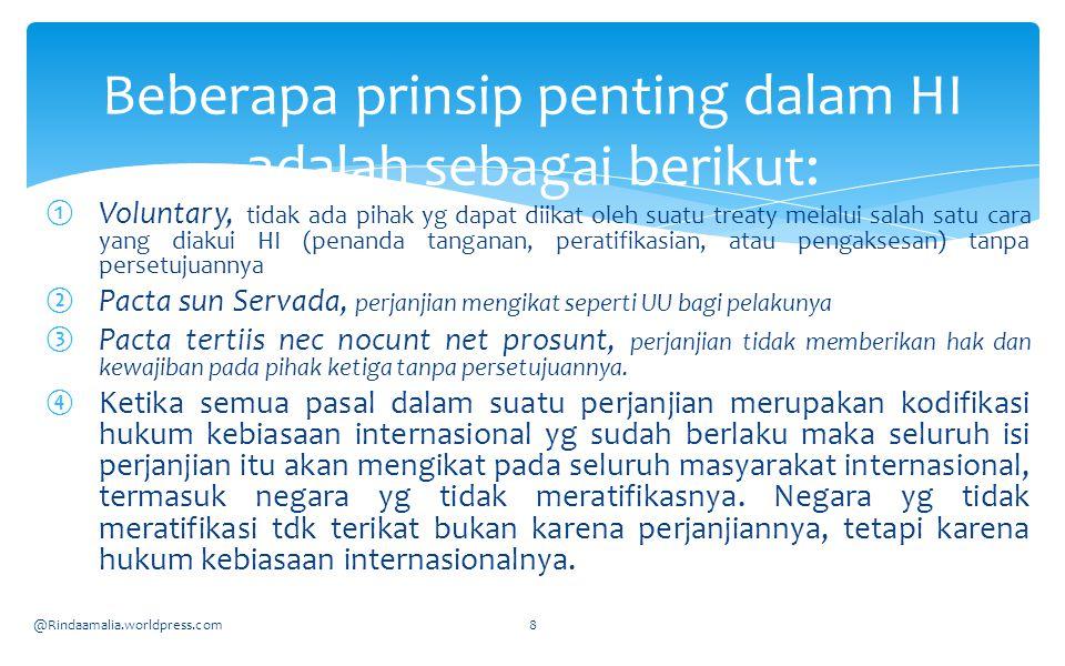 ①Voluntary, tidak ada pihak yg dapat diikat oleh suatu treaty melalui salah satu cara yang diakui HI (penanda tanganan, peratifikasian, atau pengakses