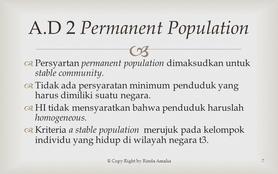   Persyartan permanent population dimaksudkan untuk stable community.