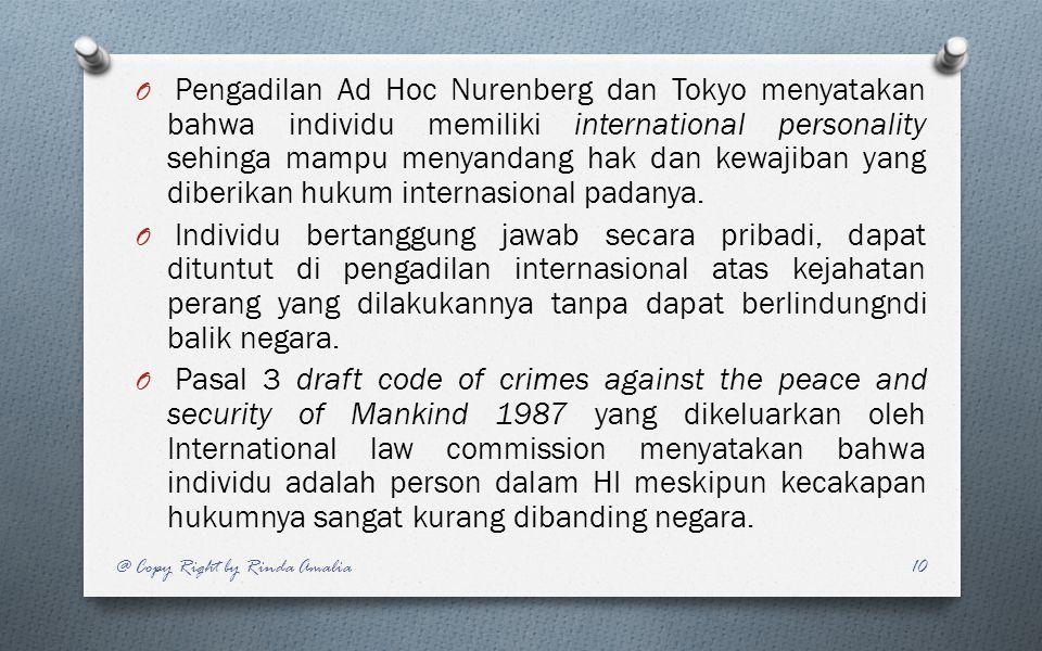 O Pengadilan Ad Hoc Nurenberg dan Tokyo menyatakan bahwa individu memiliki international personality sehinga mampu menyandang hak dan kewajiban yang d