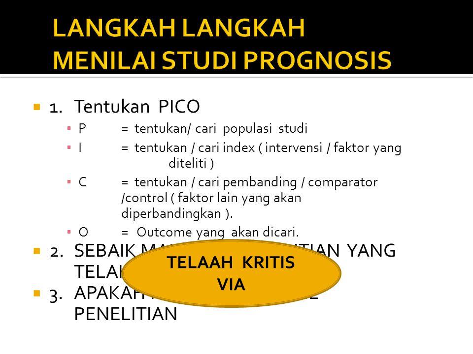  1.Tentukan PICO ▪ P= tentukan/ cari populasi studi ▪ I= tentukan / cari index ( intervensi / faktor yang diteliti ) ▪ C= tentukan / cari pembanding