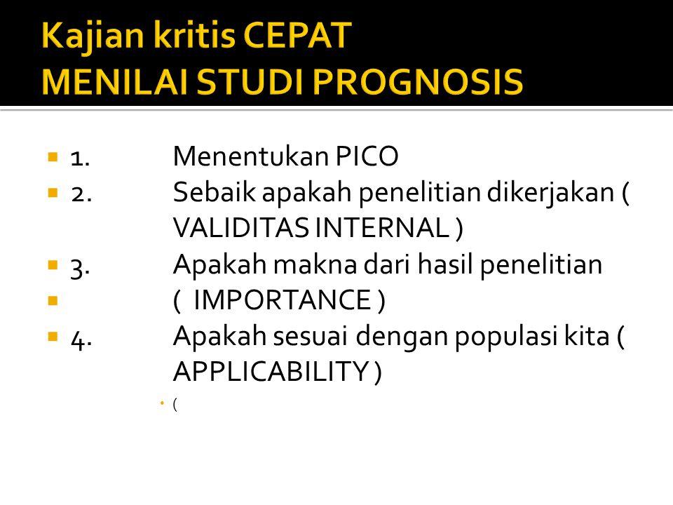  1.Menentukan PICO  2.Sebaik apakah penelitian dikerjakan ( VALIDITAS INTERNAL )  3.Apakah makna dari hasil penelitian  ( IMPORTANCE )  4.Apakah