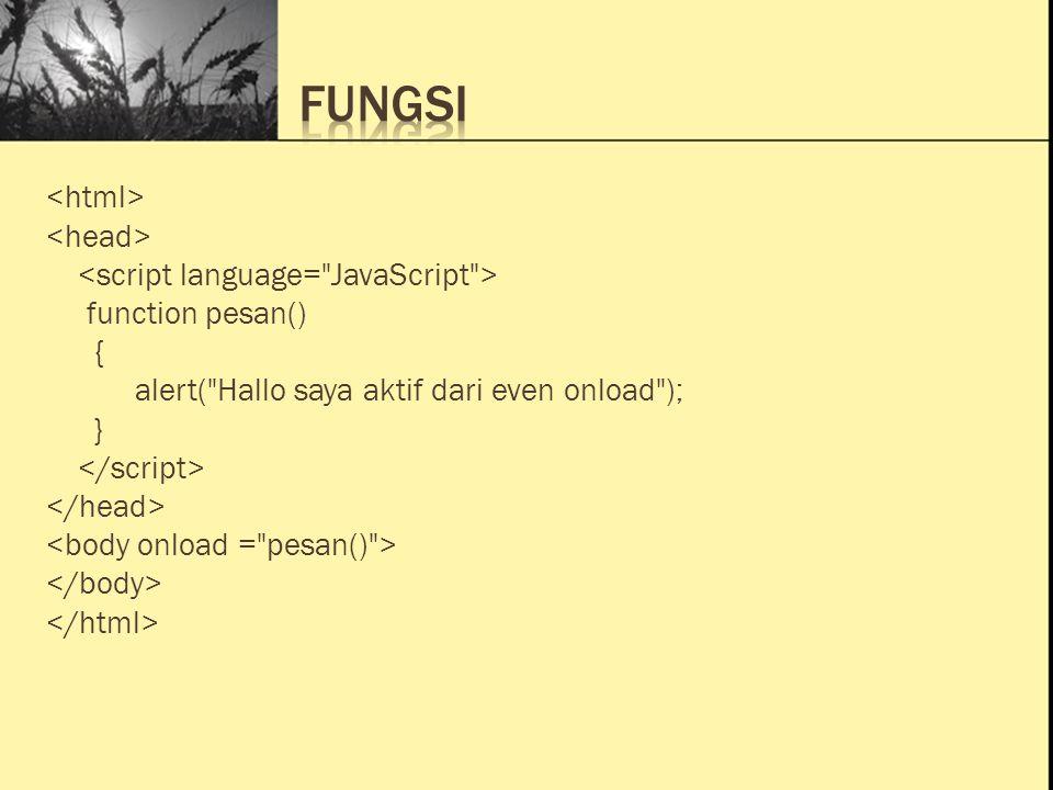 Ini Judul 1 Ini Judul 2 Ini Judul 3 function pesan() { alert( Hallo saya aktif dari even onload ); }
