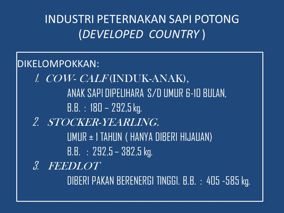 INDUSTRI PETERNAKAN SAPI POTONG (DEVELOPED COUNTRY ) DIKELOMPOKKAN: 1.