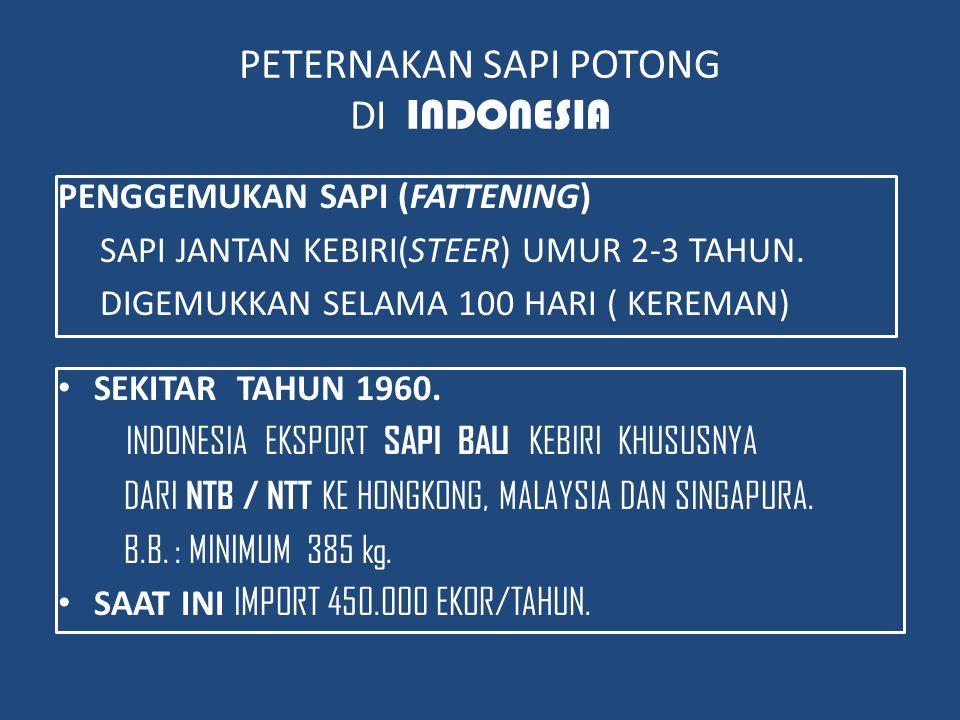 PEMELIHARAAN KAMBING DAN DOMBA DI INDONESIA MERUPAKAN PETERNAKAN RAKYAT / KECIL SEBAGAI PENUNJANG PEREKONOMIAN RAKYAT DI PEDESAAN.