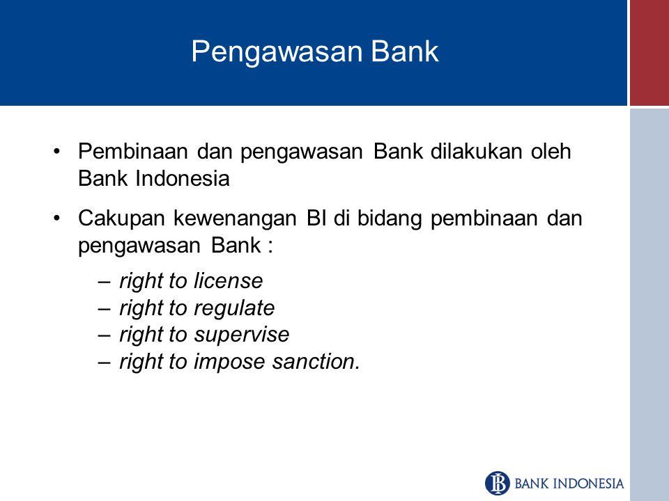 Pengaturan dan Pengawasan Bank Pengaturan dan Pengawasan bank diarahkan untuk mengoptimalkan fungsi perbankan sebagai : Lembaga kepercayaan masyarakat