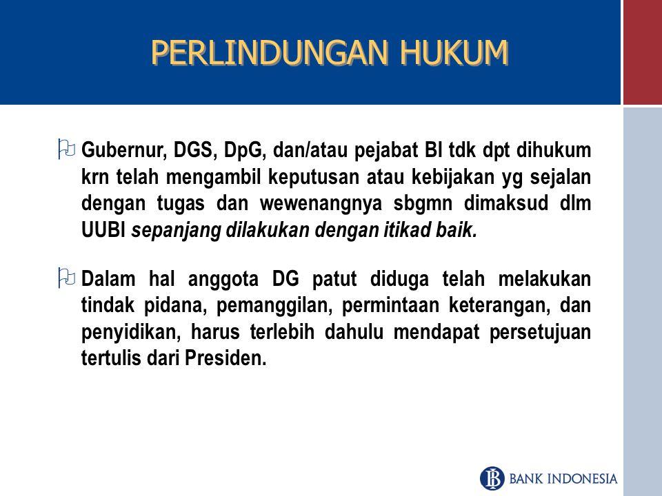 Dewan Gubernur Pemimpin Bank Indonesia Deputi Gubernur Senior 1 orang Sebagai wakil dari Gubernur Deputi Gubernur 4 s/d 7 orang Pasal 37 DG terdiri at