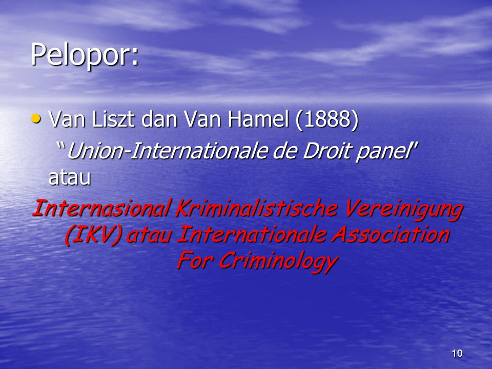 "10 Pelopor: Van Liszt dan Van Hamel (1888) Van Liszt dan Van Hamel (1888) ""Union-Internationale de Droit panel"" atau ""Union-Internationale de Droit pa"