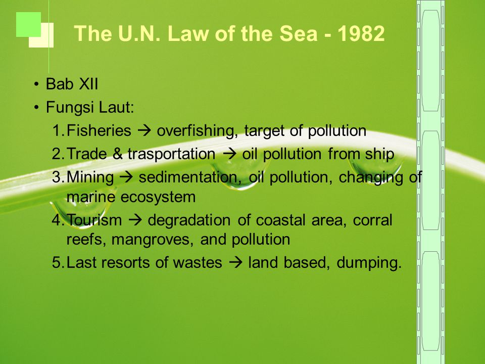 Bab XII Fungsi Laut: 1.Fisheries  overfishing, target of pollution 2.Trade & trasportation  oil pollution from ship 3.Mining  sedimentation, oil po