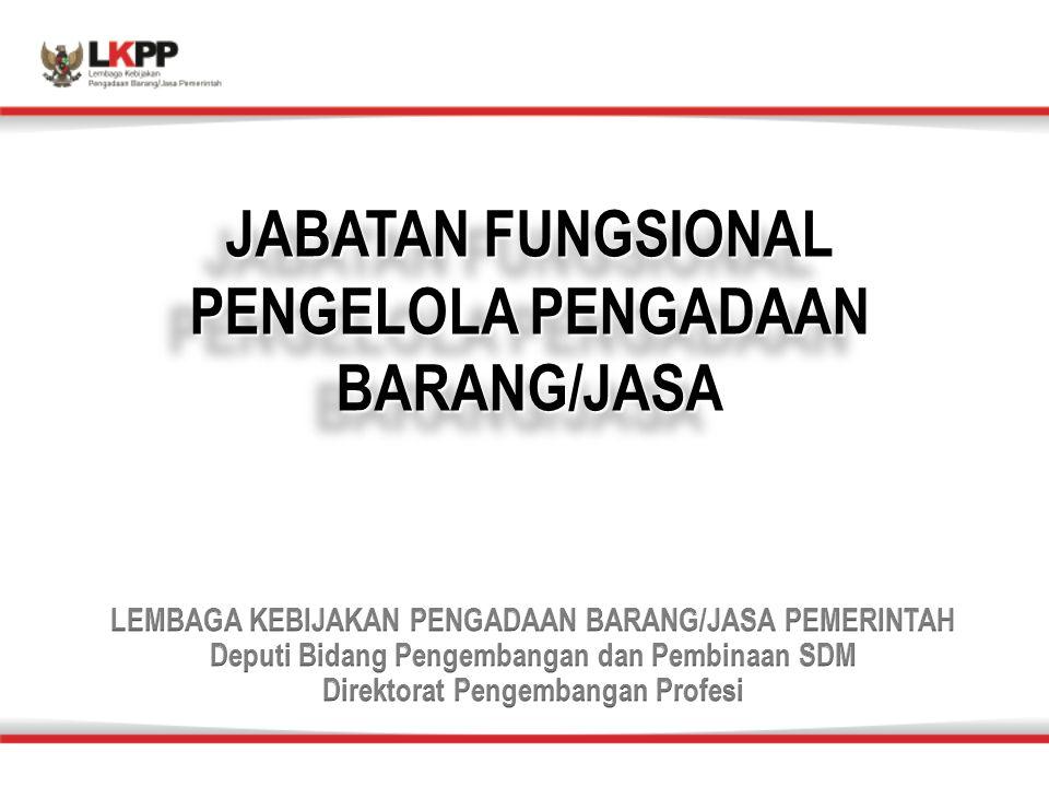 JABATAN FUNGSIONAL PENGELOLA PENGADAAN BARANG/JASA JABATAN FUNGSIONAL PENGELOLA PENGADAAN BARANG/JASA