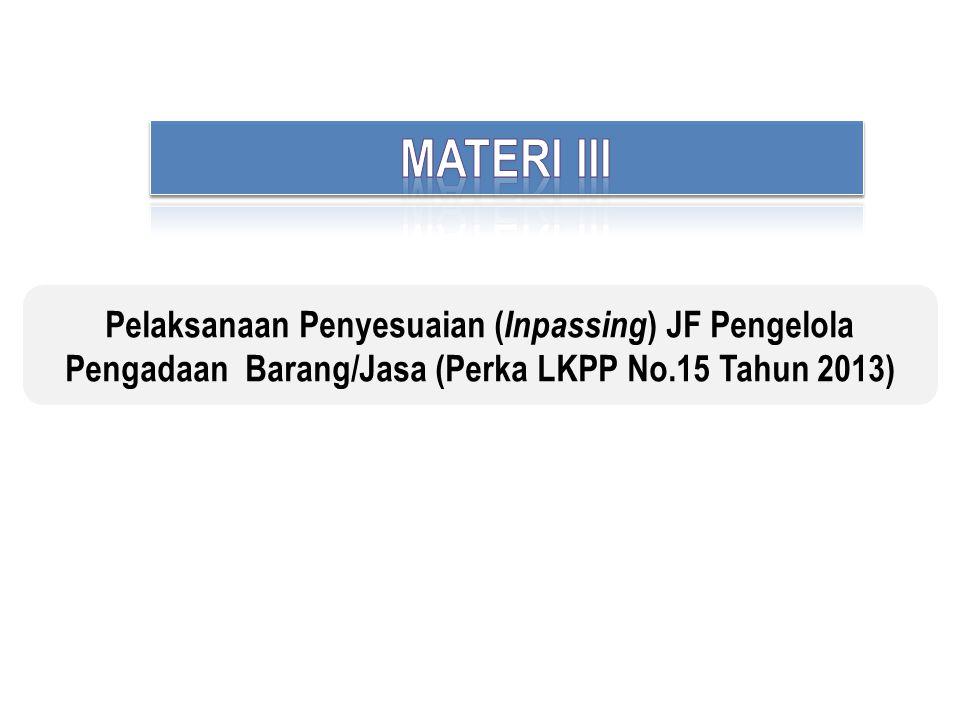 Pelaksanaan Penyesuaian ( Inpassing ) JF Pengelola Pengadaan Barang/Jasa (Perka LKPP No.15 Tahun 2013)