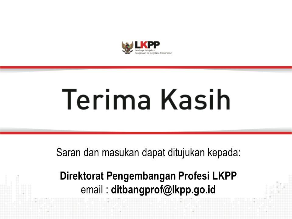 Saran dan masukan dapat ditujukan kepada: Direktorat Pengembangan Profesi LKPP email : ditbangprof@lkpp.go.id