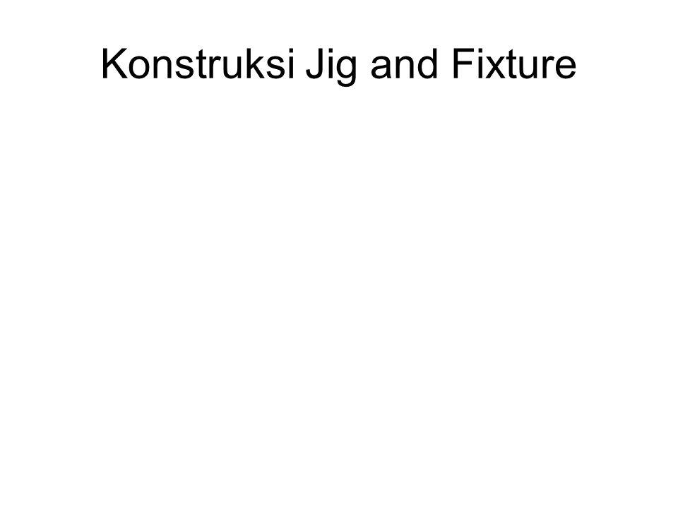 Konstruksi Jig and Fixture