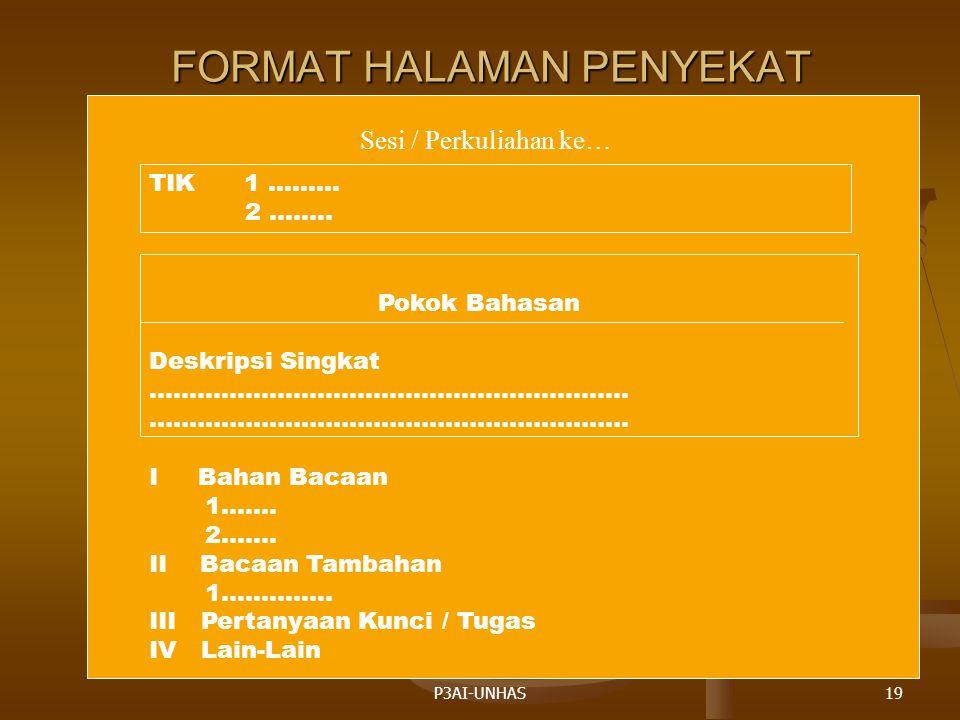 P3AI-UNHAS18 PENULISAN BAHAN AJAR Menulis Sendiri - kepakaran Menulis Sendiri - kepakaran - kemampuan menulis - kemampuan menulis - mengerti kebutuhan mahasiswa - mengerti kebutuhan mahasiswa Pengemasan Kembali Informasi Pengemasan Kembali Informasi (Repackaging, Text Transformation) (Repackaging, Text Transformation) - memanfaatkan buku teks dan - memanfaatkan buku teks dan informasi yang ada informasi yang ada Penataan Informasi ( Compilation) Penataan Informasi ( Compilation) - tidak ada perubahan, dari buku - tidak ada perubahan, dari buku teks,audiovisual dan informasi lain teks,audiovisual dan informasi lain