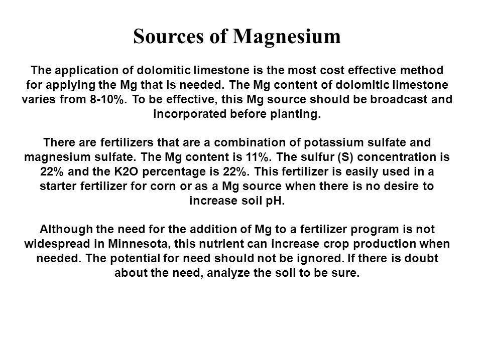 Magnesium recommendations for fruit and vegetable crops. Magnesium Soil Test Relative Level Magnesium to Apply Starter or Broadcast ppm----lb./acre---