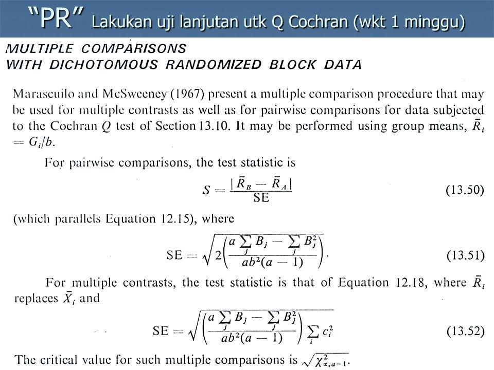 18 PR Lakukan uji lanjutan utk Q Cochran (wkt 1 minggu)