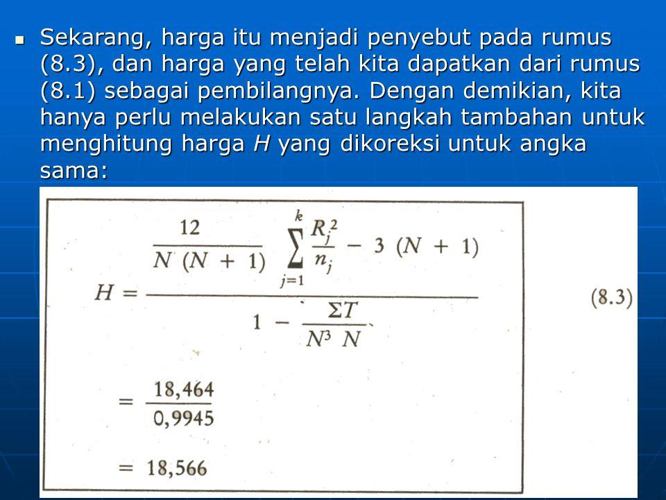 Sekarang, harga itu menjadi penyebut pada rumus (8.3), dan harga yang telah kita dapatkan dari rumus (8.1) sebagai pembilangnya.