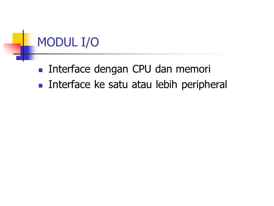 INTERFACING I/O Fungsi Detail : 1.Penyedia status piranti I/O bagi CPU 2.