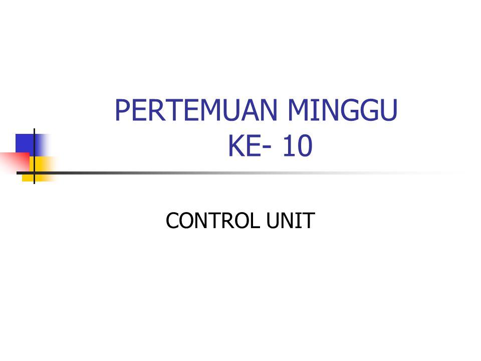 CONTROL UNIT PERTEMUAN MINGGU KE- 10