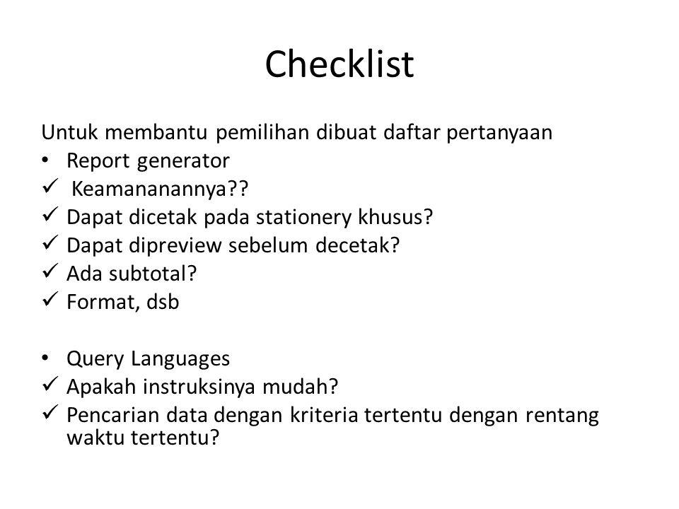Checklist Untuk membantu pemilihan dibuat daftar pertanyaan Report generator Keamananannya?.