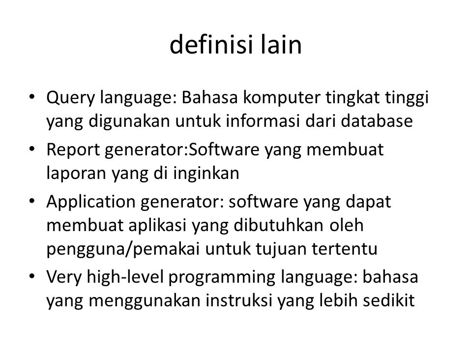 Contoh software 4GL Database Query Language: informix-4GL, SQL Report Generator: Oracle-Report, Postscript Data manipulation, Analysis and reporting Languages: SPSS, PL/SQL,Informix-4GL GUI: Borland Delphi, Visual Basic, Matlab