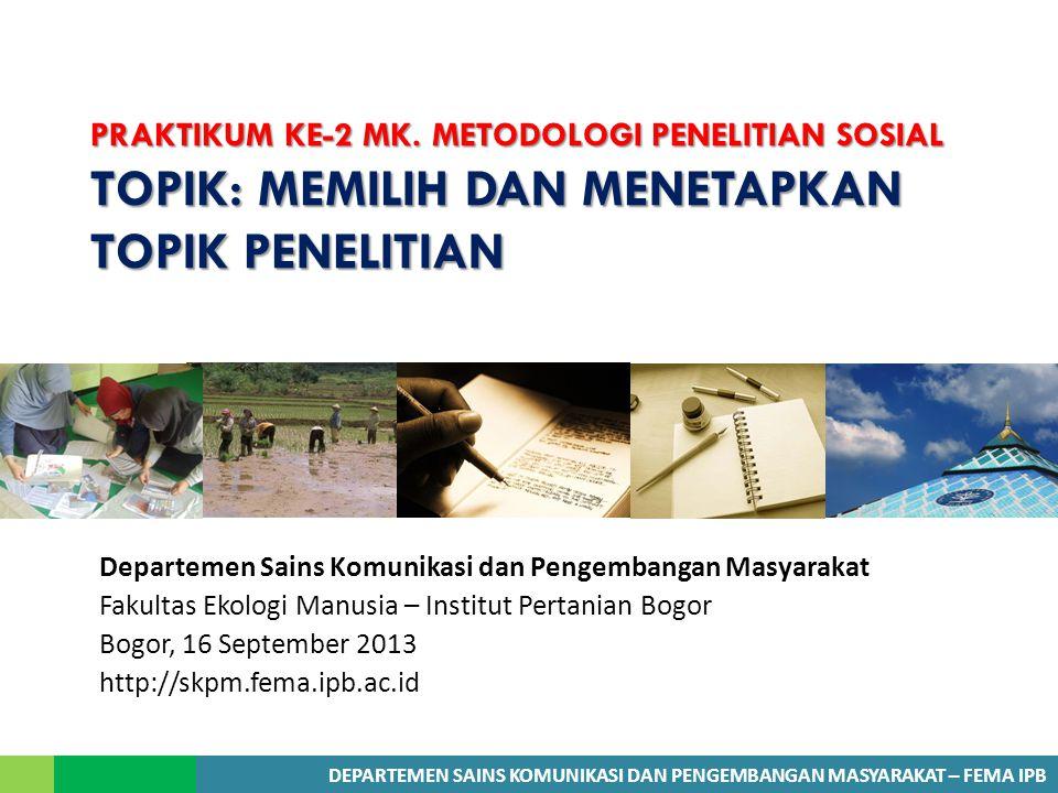 DEPARTEMEN SAINS KOMUNIKASI DAN PENGEMBANGAN MASYARAKAT – FEMA IPB PRAKTIKUM KE-2 MK.