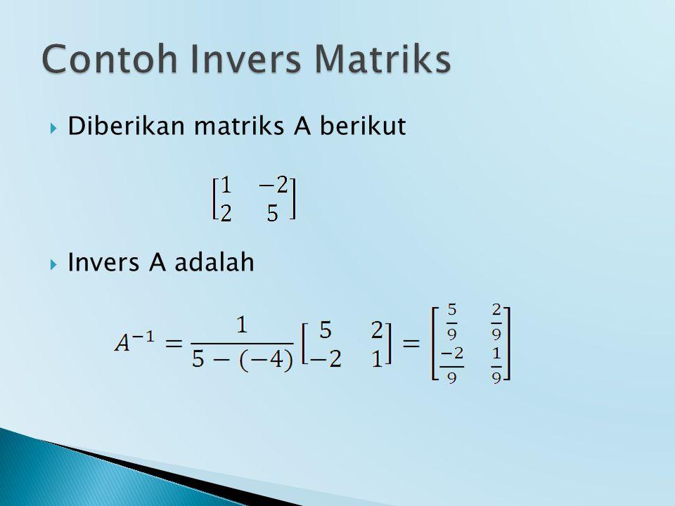  Diberikan matriks A berikut  Invers A adalah