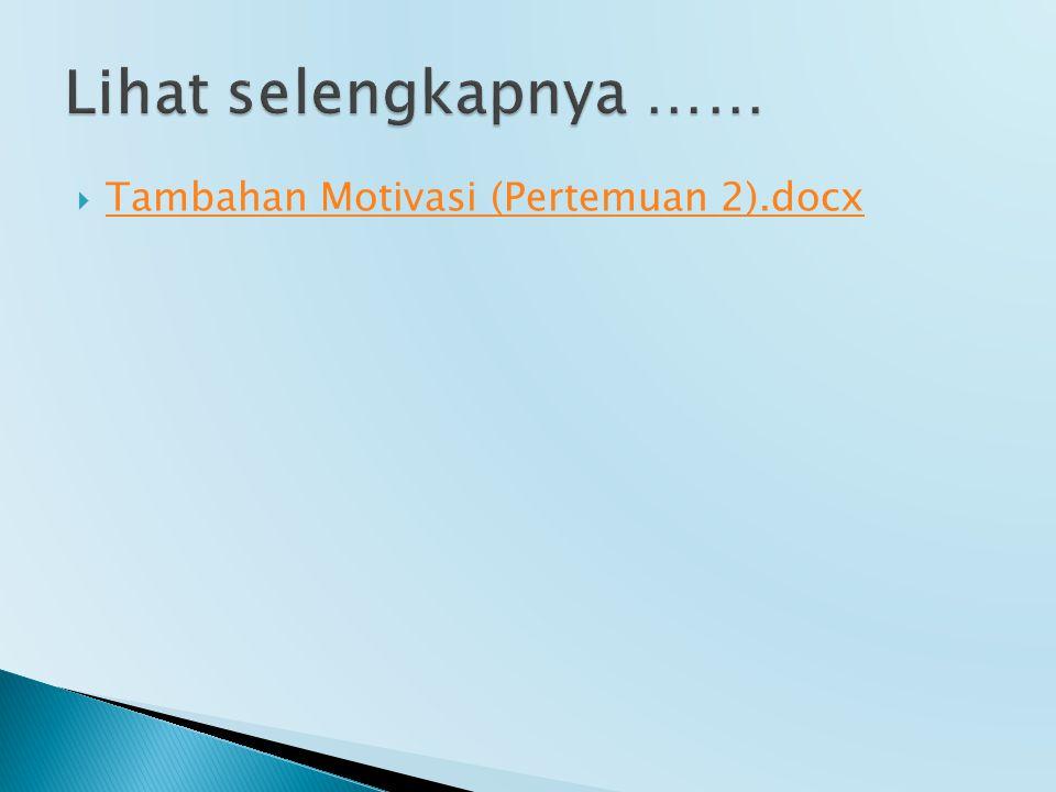  Tambahan Motivasi (Pertemuan 2).docx Tambahan Motivasi (Pertemuan 2).docx