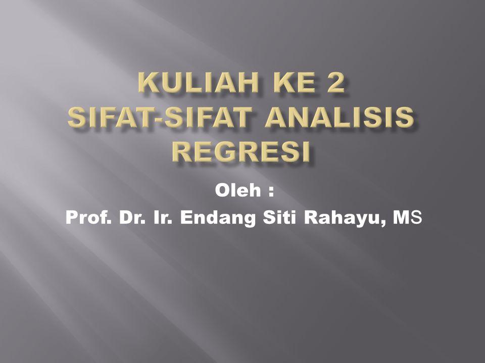 Oleh : Prof. Dr. Ir. Endang Siti Rahayu, M S