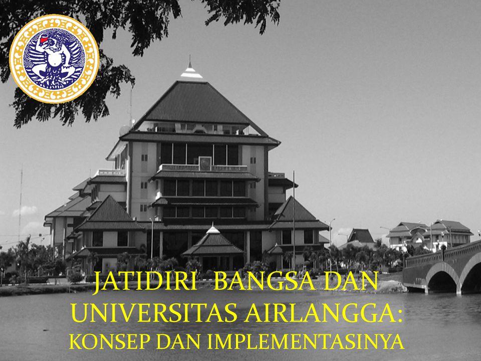 excellence with morality JATIDIRI BANGSA DAN UNIVERSITAS AIRLANGGA: KONSEP DAN IMPLEMENTASINYA