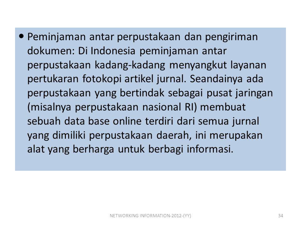Peminjaman antar perpustakaan dan pengiriman dokumen: Di Indonesia peminjaman antar perpustakaan kadang-kadang menyangkut layanan pertukaran fotokopi