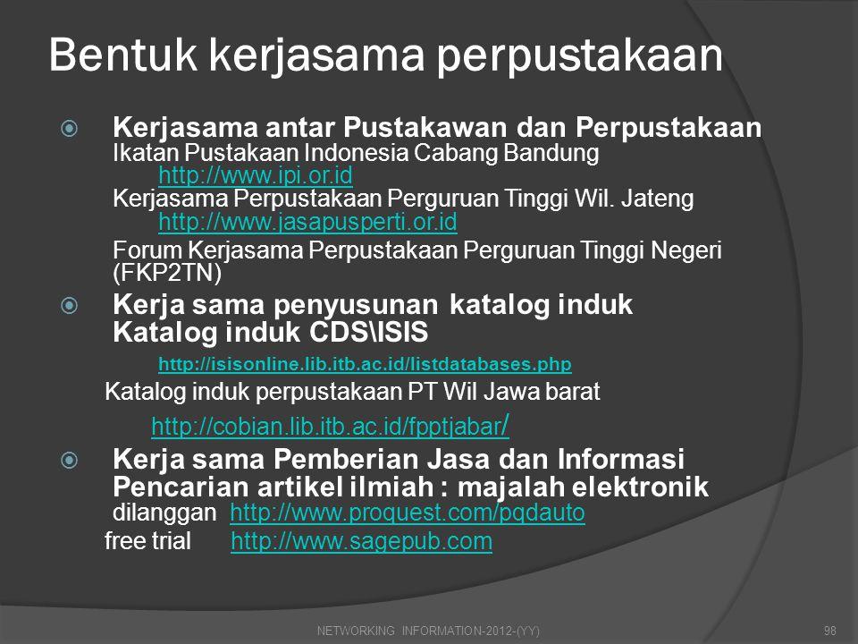 Bentuk kerjasama perpustakaan  Kerjasama antar Pustakawan dan Perpustakaan Ikatan Pustakaan Indonesia Cabang Bandung http://www.ipi.or.id Kerjasama P