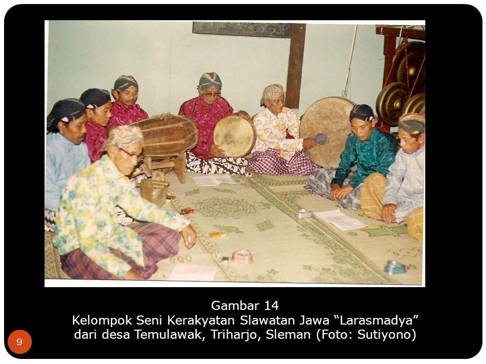 9 Gambar 14 Kelompok Seni Kerakyatan Slawatan Jawa Larasmadya dari desa Temulawak, Triharjo, Sleman (Foto: Sutiyono)