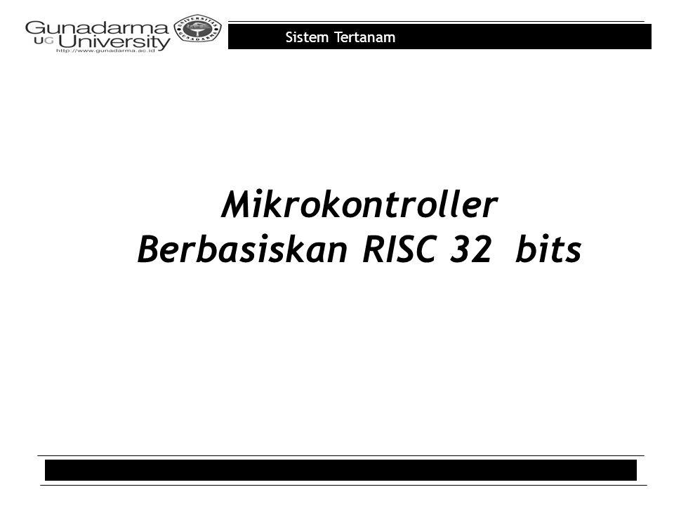 Sistem Tertanam Mikrokontroller Berbasiskan RISC 32 bits