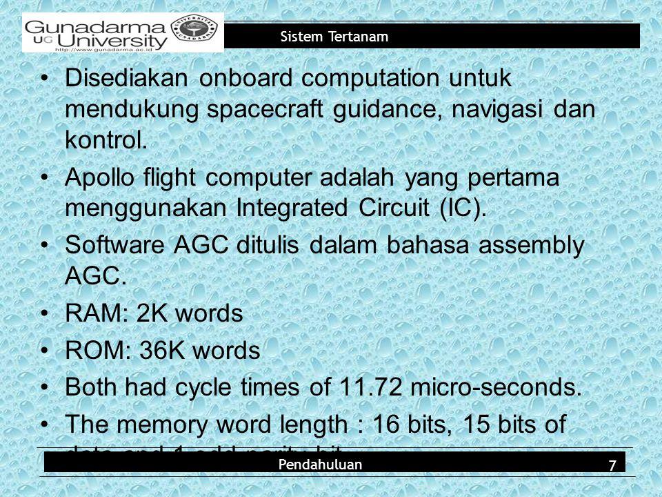 Sistem Tertanam Disediakan onboard computation untuk mendukung spacecraft guidance, navigasi dan kontrol. Apollo flight computer adalah yang pertama m