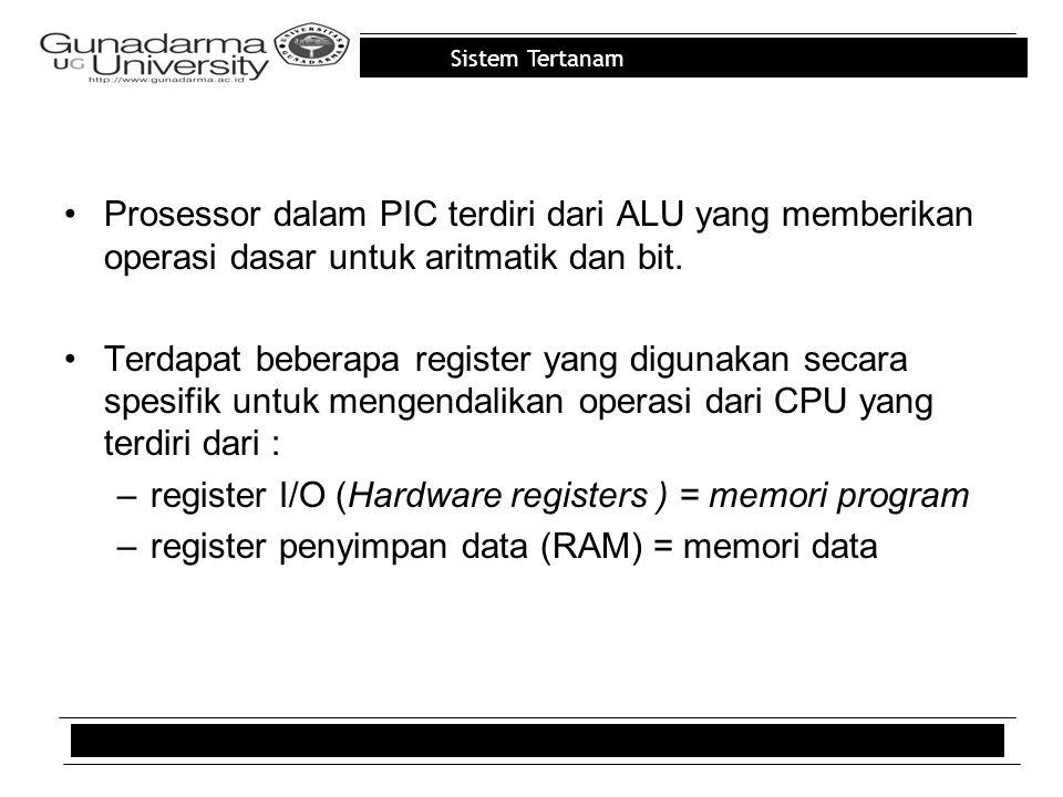 Sistem Tertanam Prosessor dalam PIC terdiri dari ALU yang memberikan operasi dasar untuk aritmatik dan bit.
