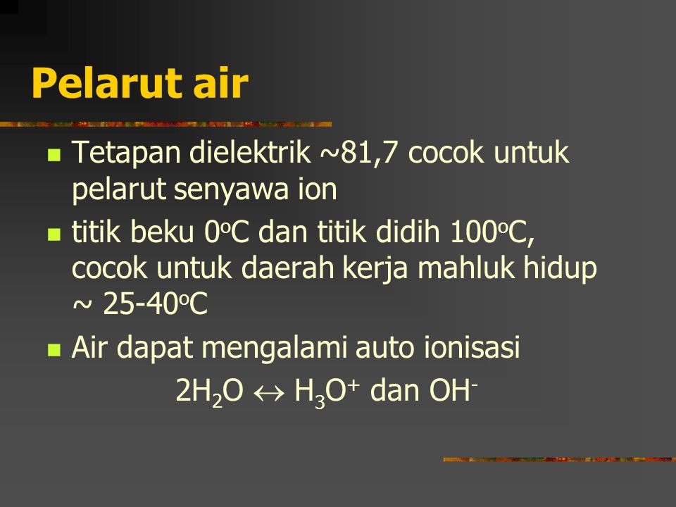 Dalam air Zat terionisasi menjadi elektrolit gas (kovalen polar)HCl  H 3 O + + Cl - padatan basa NaOH  Na + + OH - garam NaCl  Na + + Cl - kompleks K 4 [Fe(CN) 6 ]  K + + [Fe(CN) 6 ] 4 - Zat tidak terionisasi Glukosa C 6 H 12 O 6  larutan C 6 H 12 O 6 BromBr 2  air Br 2