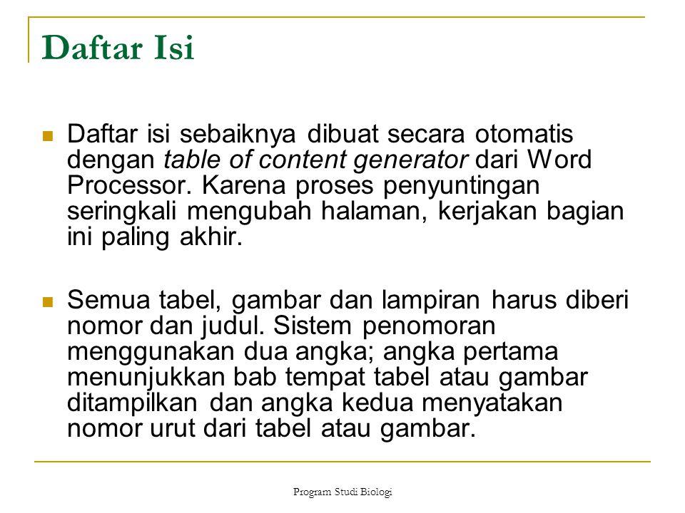 Daftar Isi Daftar isi sebaiknya dibuat secara otomatis dengan table of content generator dari Word Processor. Karena proses penyuntingan seringkali me