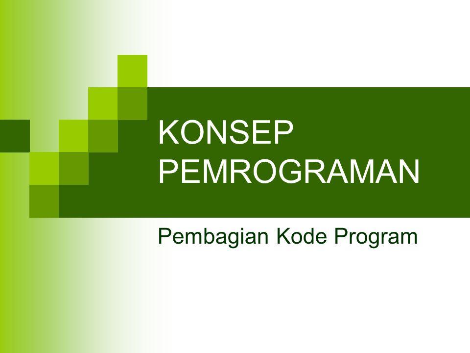 KONSEP PEMROGRAMAN Pembagian Kode Program