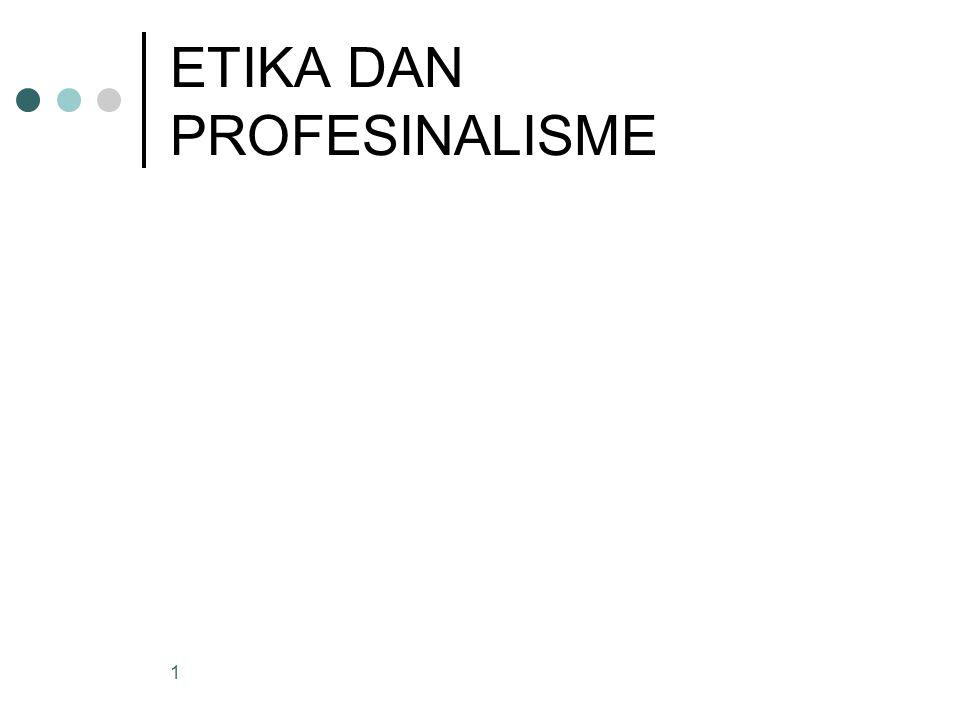 1 ETIKA DAN PROFESINALISME