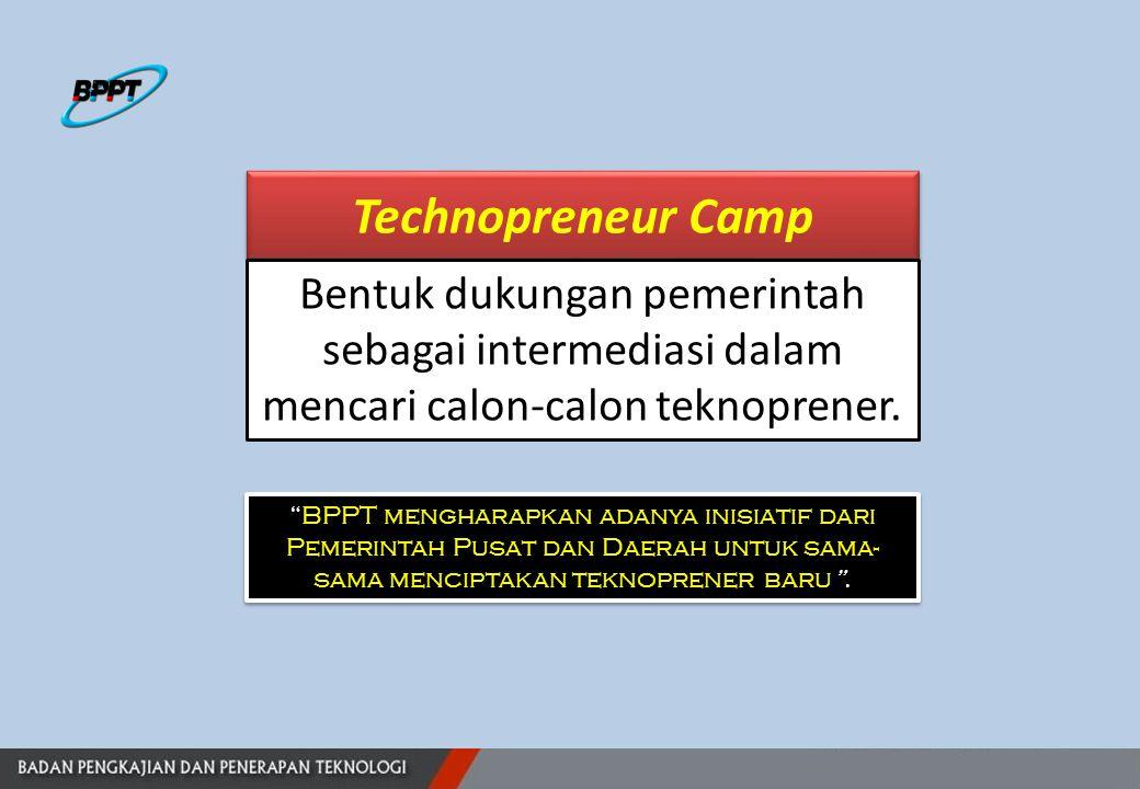 Technopreneur Camp Bentuk dukungan pemerintah sebagai intermediasi dalam mencari calon-calon teknoprener.
