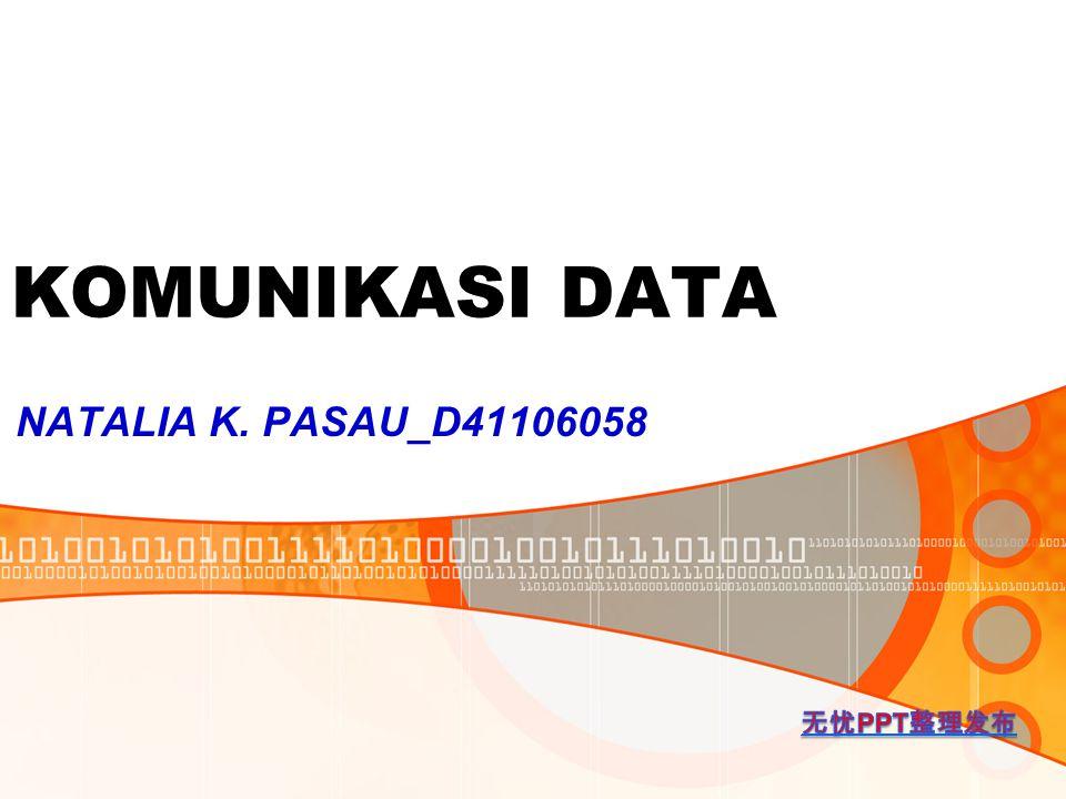 KOMUNIKASI DATA NATALIA K. PASAU_D41106058